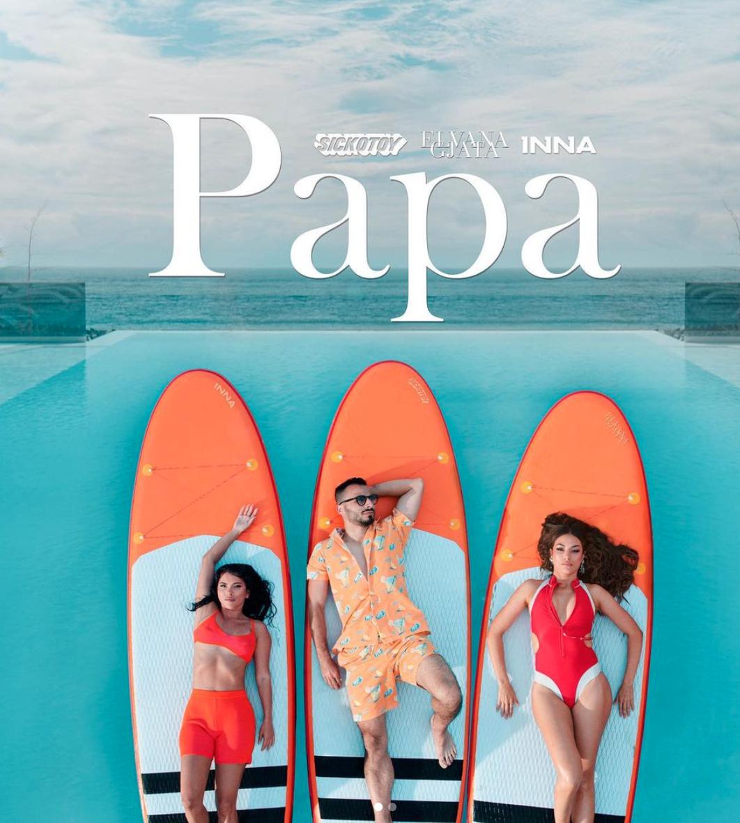 Sickotoy, Elvana Gjata și INNA - papa