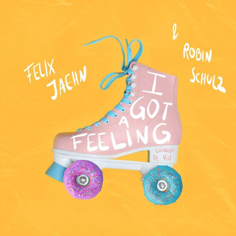 Felix Jaehn - Robin Schultz - I Got a Feeling feat. Georgia Ku