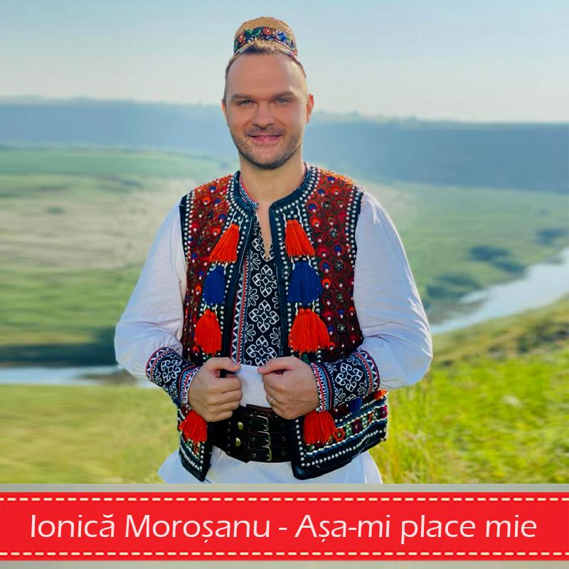 Ionica Moroșanu - Așa-mi place mie