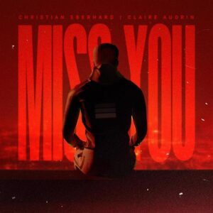 Miss You - Christian Eberhard si Claire Audrin