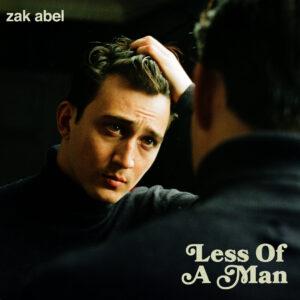 Zak Abel Less Of A Man