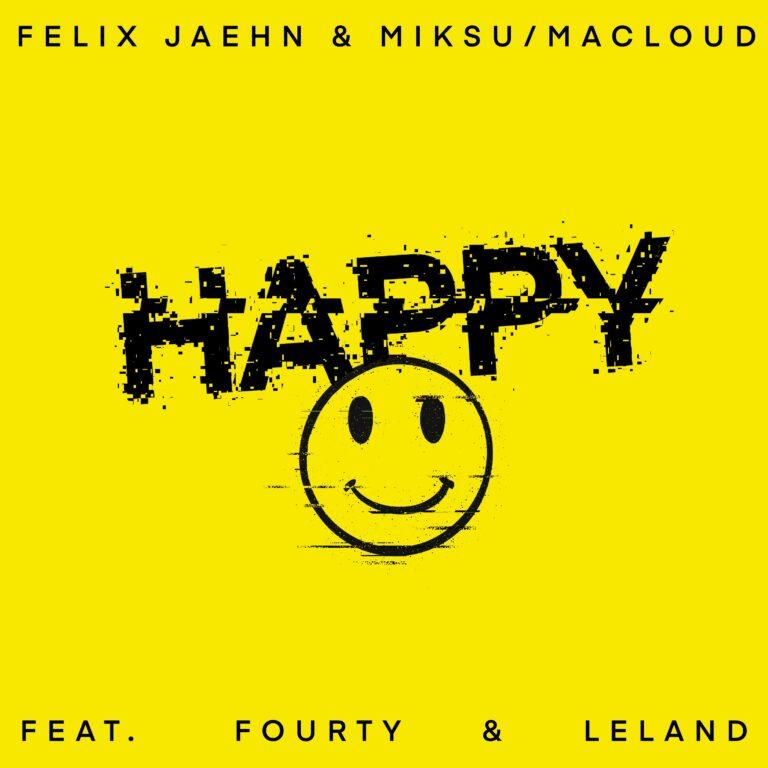felix jaehn și miksu & macloud - fourty și leland - happy