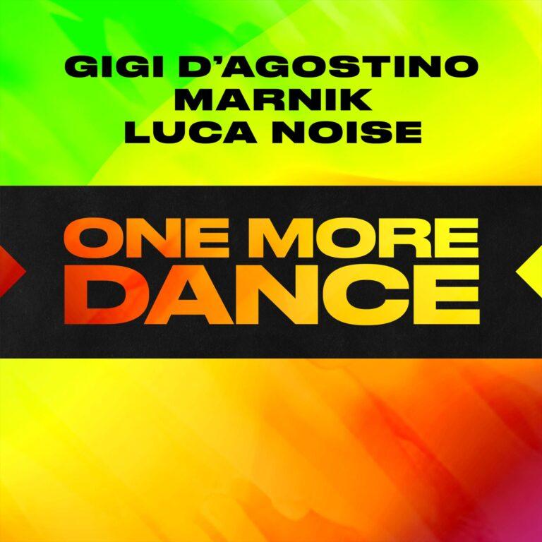gigi d'agostino, marnik și luca noise - one more dance