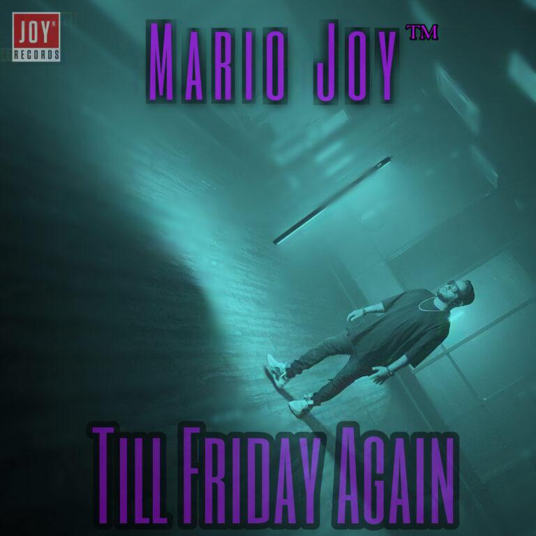 mario joy - till friday again