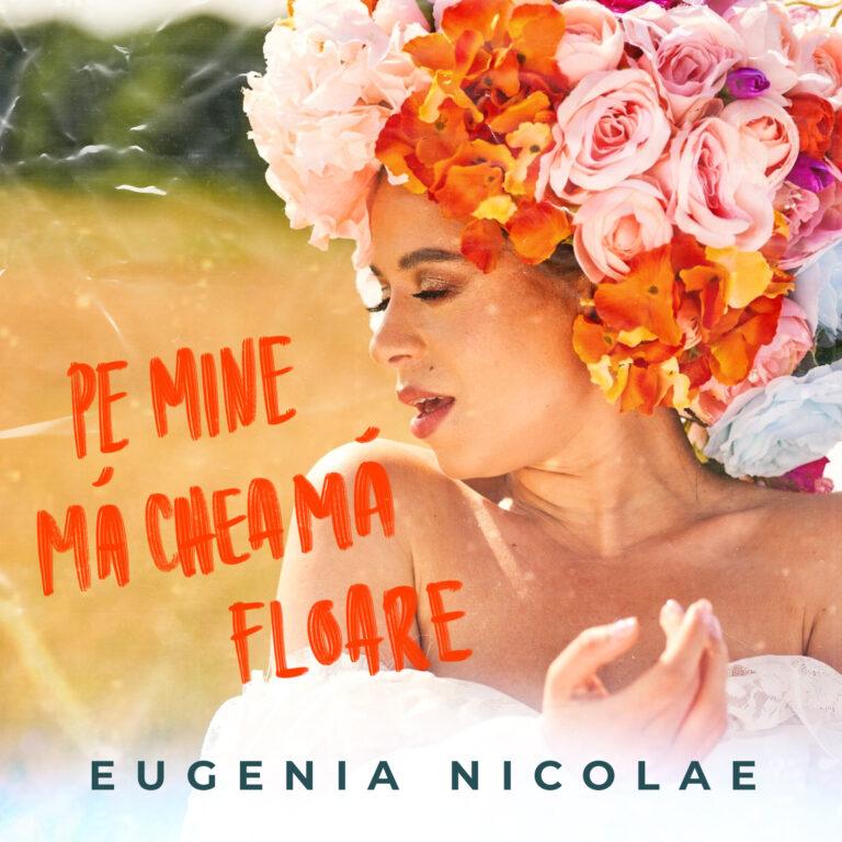 eugenia nicolae - pe mine ma cheama floare